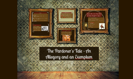 The Pardoner's Tale - An Allegory an Exemplum