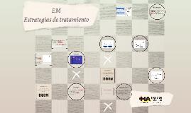 EM estrategias de tratamiento