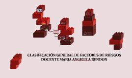 CLASIFICACIÓN GENERAL DE FACTORES DE RIESGOS