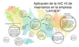 """Copy of Aplicación de la NIC #2 de inventarios en la empresa """"LAYHER"""