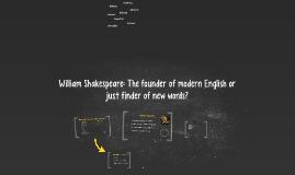 William Shakespeare - finder or founder