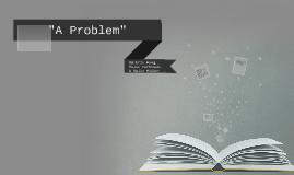 """""""A Problem"""" by Anton Chekhov"""