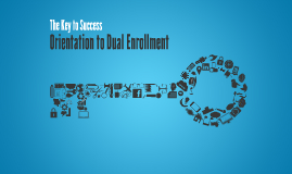 Key to Success - Orientation to Dual Enrollment