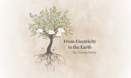 From Electricity to the Earth