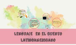 Copy of El lenguaje en el cuento latinoamericano