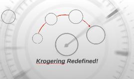 Krogering Redefined!