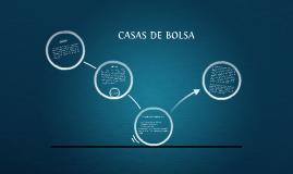 CASAS DE BOLSA