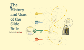 History and Use of the Slide Rule