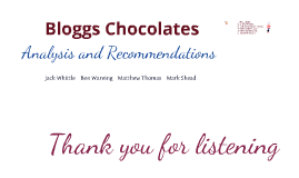 Strategic Marketing Management - Bloggs Chocolates