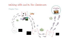 Walking With God In The Classroom- Ch 2