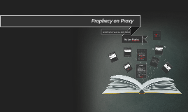 Proxy on Prophecy