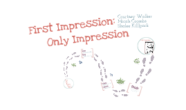 Copy of First Impression: Only Impression
