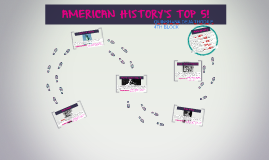 AMERICAN HISTORY'S TOP 5!