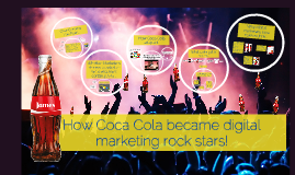 How Coca Cola became digital marketing rock stars!