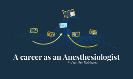 A career as an anesthesiologist