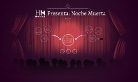 Henry Miller Presenta: Noche Muerta