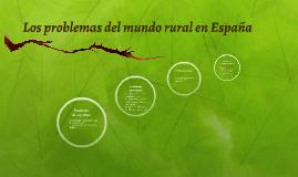 Los problemas del mundo rural en España