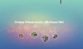 Drama, All About Me!