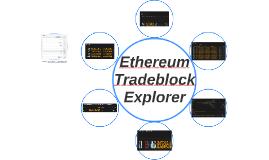 Ethereum Tradeblock Explorer