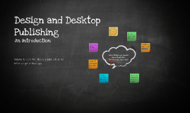 Welcome to Design and Desktop Publishing