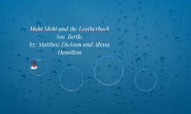 Mahi Mahi and the Leatherback Sea Turtle.