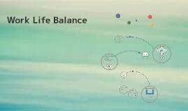 Copy of Work Life Balance