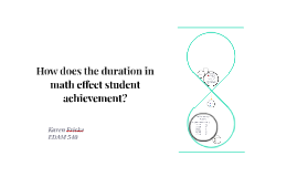 How does the duration in math effect student achievement?