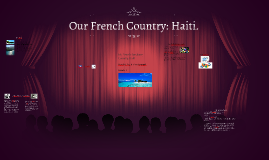 Our French Country: Haiti.