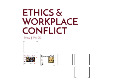 ETHICS & WORKPLACE CONFLICT