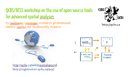 QCBS workshop on the use of open source tools for advanced spatial analyses