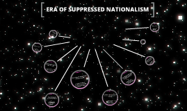 Era of Suppressed Nationalism