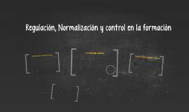 Regulación, Normalización y control en la formación
