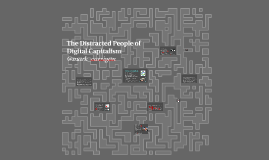 The Distracted People of Digital Capitalism