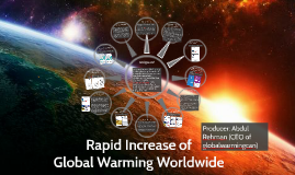 Rapid Increase of Global Warming Worldwide