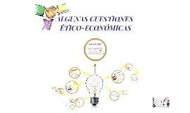 ALGUNAS CUESTIONES ÉTICO-ECONÓMICAS