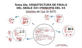 10a. Arquitectura de finals del XIX- principis del XX