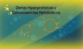 Dietas Hiperproteicas y consecuencias metabólicas