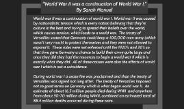 """World War II was a continuation of World War I."""