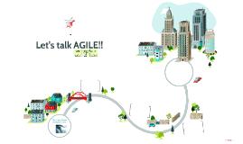 Lets talk Agile!!