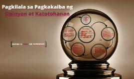 Pagkilala sa Pagkakaiba ng Opinyon at Katotohanan