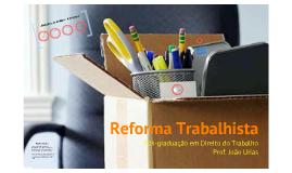 Reforma Trabalhista - Pós-Graduação em Direito do Trabalho