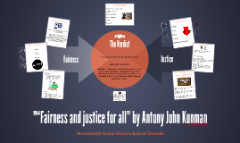 """""Fairness and justice for all""Antony John Kunman"