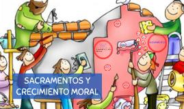 SACRAMENTOS Y CRECIMIENTO MORAL