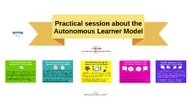Practical session about the Autonomous Learner Model