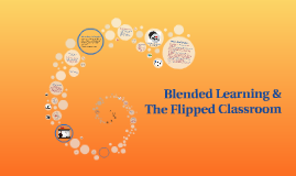 Blended Learning & The Flipped Classroom