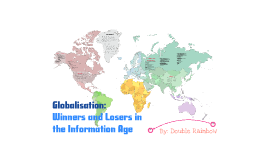 Globalisation: Winners and Losers in the Information Age