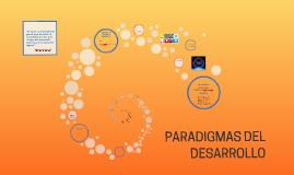 PARADIGMAS DEL DESARROLLO