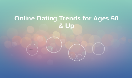 Online Dating Trends for Ages 50 & Up