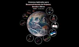 Copy of Sistemas Aplicados para Desenvolvimento de Projetos, Gestão e Obras