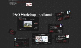 Copy of P&O Workshop -  welkom!